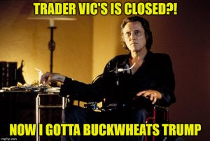 walken buckwheats trump trader vics
